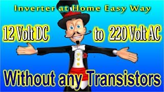 How to Make a simple 12 Volt DC to 220 Volt AC Inverter at Home Easy Way Without any transistors