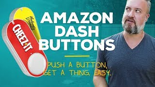 Amazon Dash Buttons: True 1-touch buying!