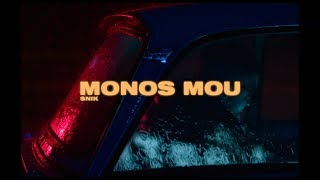 SNIK - MONOS MOU  (Official Music Video)