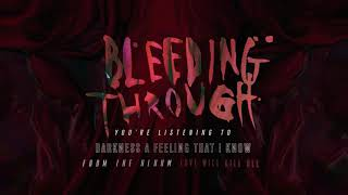 Bleeding Through - Darkness A Feeling I Know (OFFICIAL AUDIO)