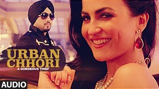 Dilbagh Singh: Urban Chhori Full Audio Song | Feat Elli Avram, Kauratan | New Hindi Song 2017