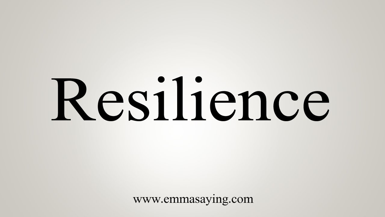 How To Say Resilience