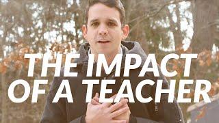 The Impact of a Teacher