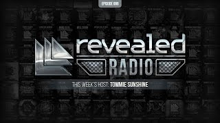 Revealed Radio 086 - Tommie Sunshine