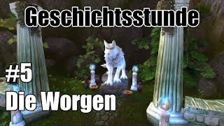 Geschichtsstunde: #5 - Die Worgen   World of Warcraft Lore