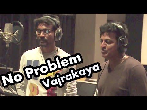 Vajrakaya 'No Problem' Song Making | Feat Shivarajkumar & Dhanush