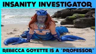 INSANITY INVESTIGATOR | Rebecca Goyette is a