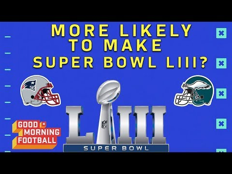 Are the Eagles or Patriots More Likely to Make it to Super Bowl LIII? | NFL Network