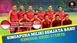 SINGAPURA MILIKI SENJATA BARU ANAK PELATIH FANDI AHMAD,INDONESIA MINIM STRIKER