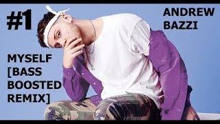 Bazzi - Myself [Bass Boosted] [Remix] [Lyrics - Description] Mp3