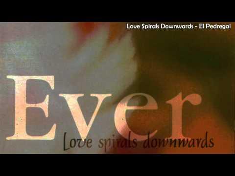 Love Spirals Downwards - El Pedregal