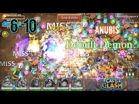 Castle Clash Can Anubis Debuff The Demon In Dungeon 6-10?