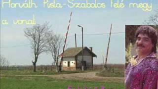 Horváth Pista - Szabolcs felé megy a vonat