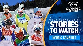 Nordic Combined Stories to Watch at PyeongChang 2018 | Olympic Winter Games