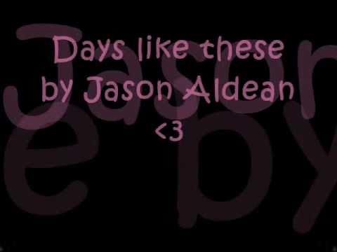Days Like These Jason Aldean lyrics
