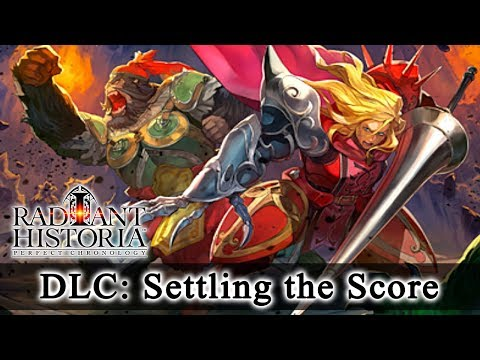 Radiant Historia: Perfect Chronology DLC: Settling The Score (HQ) No Commentary