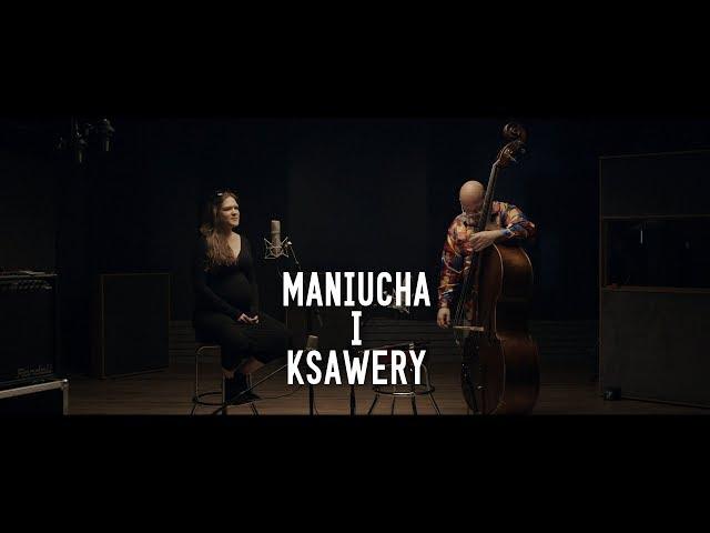 "Maniucha i Ksawery ""Oj hore, hore…"