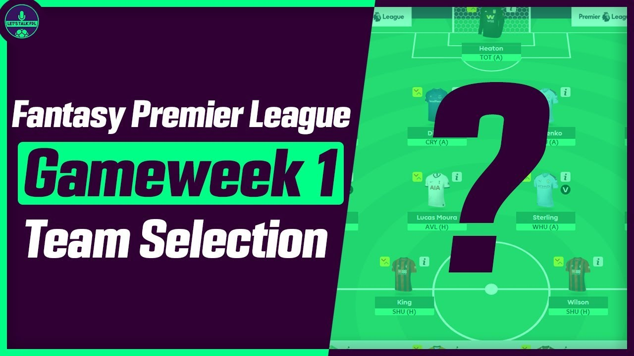 FPL TEAM SELECTION GW1 | 4-4-2 FORMATION | Gameweek 1 | Fantasy Premier  League Tips 2019/20