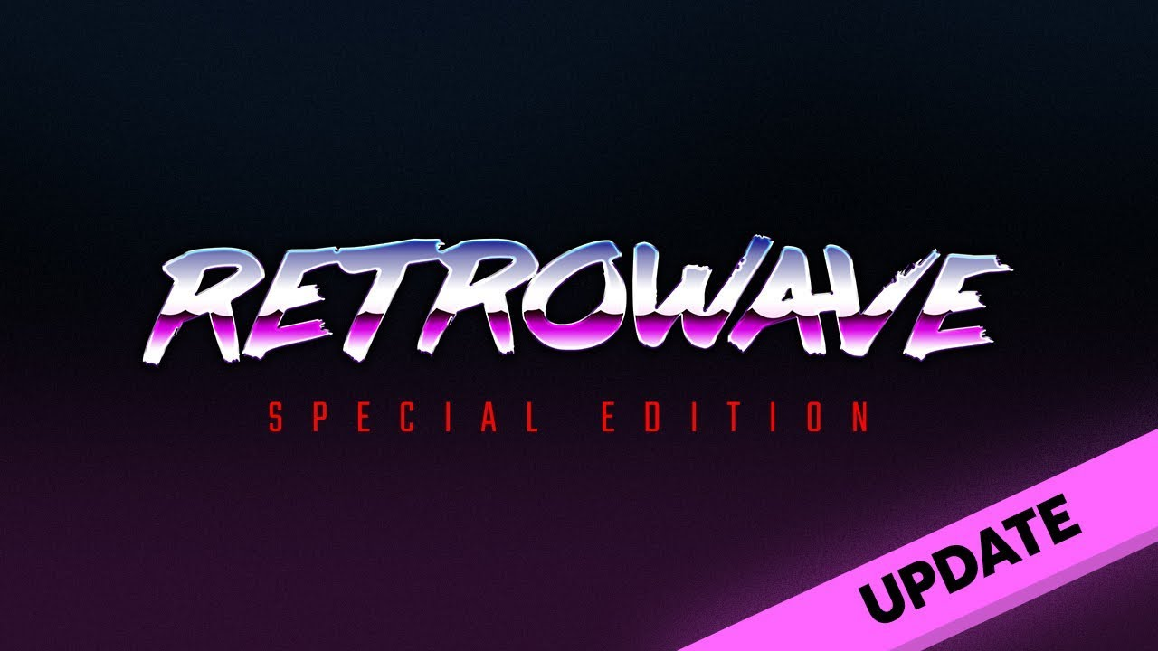 Retrowave Special Edition - Free updates and setup guide!