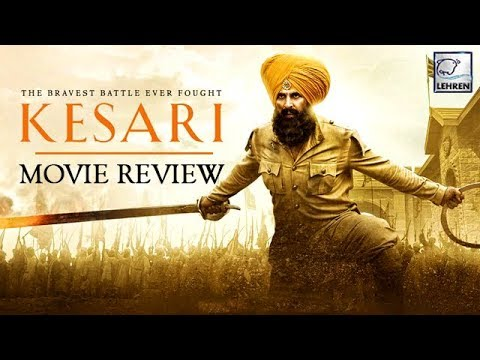 kesari-movie-review:-akshay-kumar-|-parineeti-chopra-|-lehrentv