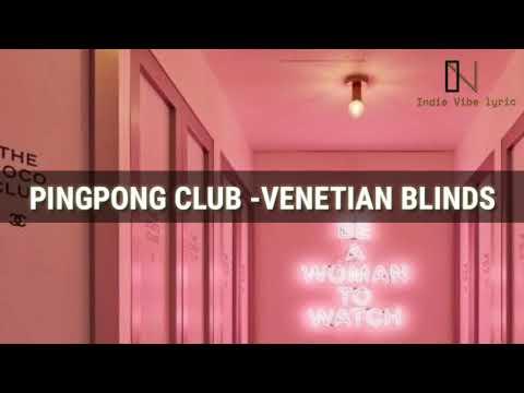 Pingpong Club - Venetian Blinds (LYRIC)