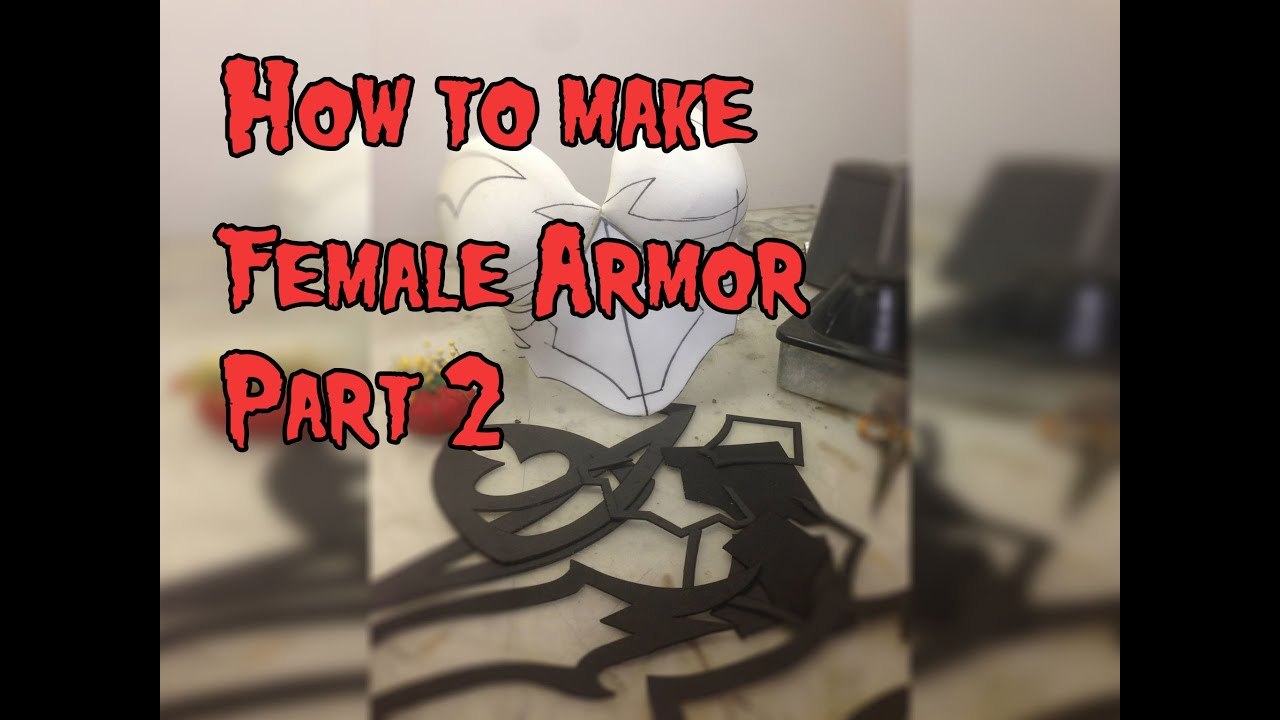How to Make Female Cosplay Armor, Tutorial Part 2