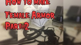 Download Video How to Make Female Cosplay Armor, Tutorial Part 2 MP3 3GP MP4