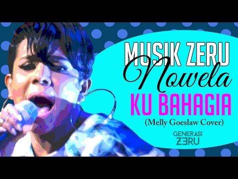Nowela Elizabeth - Ku Bahagia (Melly Goeslaw Cover) - Musik Zeru