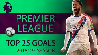 Download Top 25 Premier League goals of 2018-2019 season | NBC Sports Mp3 and Videos