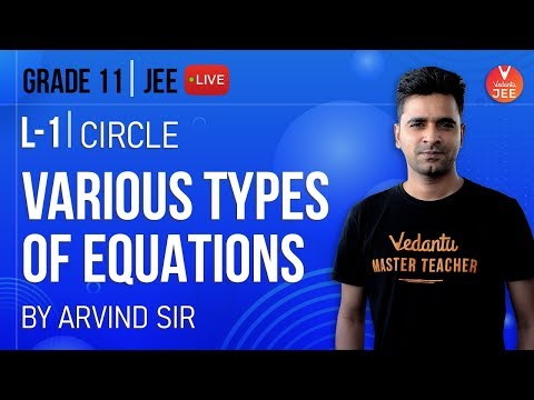 Circles - L1 | Various Types Of Equations | Class 11 Maths | IIT JEE Mians & Advanced Preparation