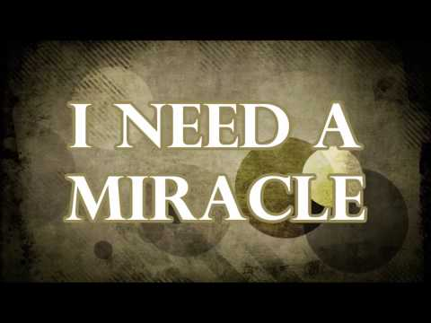 Third Day- I Need a Miracle (Lyric Video)