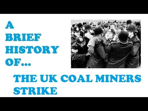 A Brief History of the UK Coal Miners Strike 1984 85