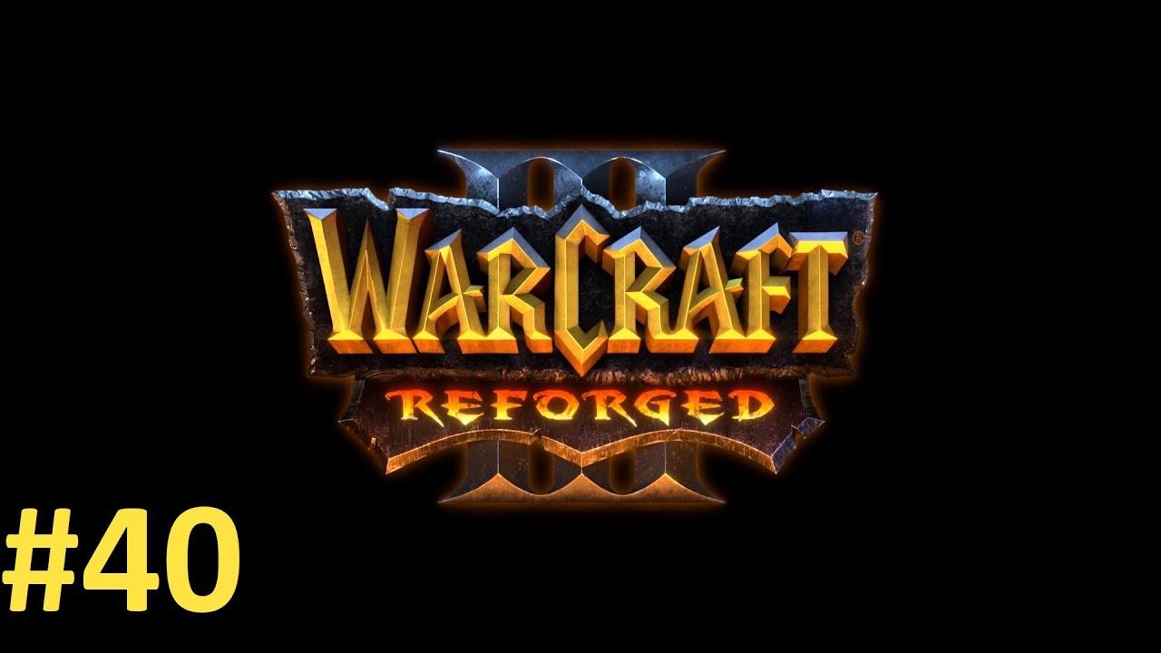 Прохождение Warcraft III Reforged 2020, ремастер #40