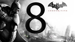 Batman Arkham City Walkthrough Part 8 [1080p HD] - No Commentary