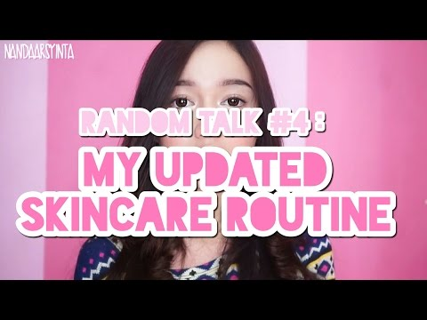 RANDOMTALK #4 : MY UPDATED SKINCARE ROUTINE 2016