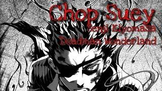 Chop Suey | Senji Kiyomasa AMV