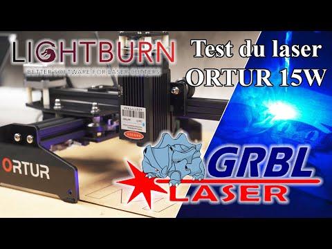 Laser Ortur 15W - Un laser innovant - Découverte de LaserGRBL & Lightburn