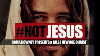 "#NOT JESUS: ""Son of God"" Presents a False New Age Christ"