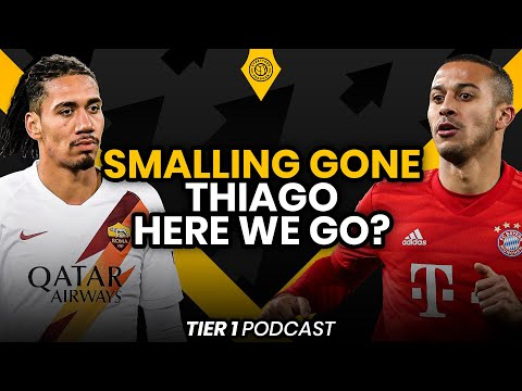 Smalling; Gone…Thiago; Here We Go?   Tier One Podcast