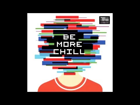 be more chill entire musical, including dialouge, official soundtrack, and animatics