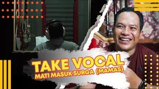 Download lagu TAKE VOCAL FAANK - MATI MASUK SURGA ( MAMAS)