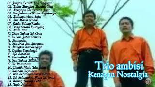 TRIO AMBISI/GOLDEN MEMORI POP INDONESIA/TEMBANG LAWAS KENAGAN NOSTALGIA