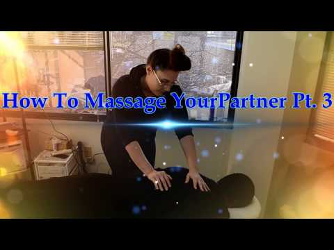 Learn How to Massage your Partner, Basic Massage Moves That Your Partner Will Love Part 3 Trailer