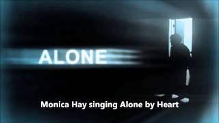 Monica Hay singing Alone by Heart