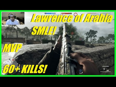 The Lawrence of Arabia SMLE! | Total sniper ownage! | 60+ killls (MVP) - Battlefield 1
