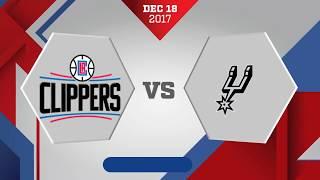Los Angeles Clippers vs San Antonio Spurs: December 18, 2017