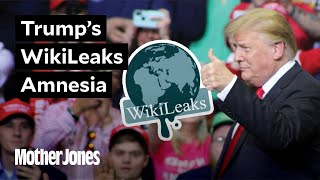 Trump's WikiLeaks Amnesia