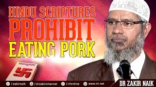 HINDU SCRIPTURES PROHIBIT EATING PORK - DR ZAKIR NAIK
