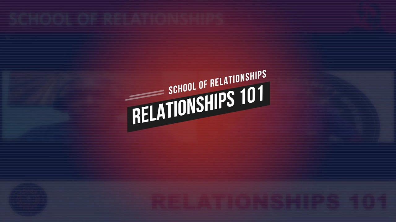 School of Relationships - Relationships 101 Ep1
