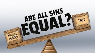 Are All Sins Equal? - 119 Ministries